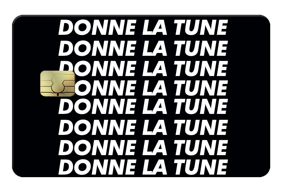 Donne la tune Credit Card
